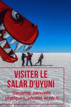 Visiter le Salar d'Uyuni: sécurité, conseils pratiques, photos et récit par le…