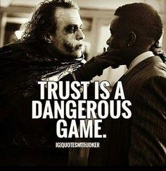 الثقة هي لعبة خطرة .