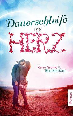 (X) Ben Bertram & Kerry Greine - Dauerschleife ins Herz