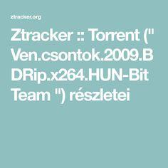 "Ztracker :: Torrent ("" Ven.csontok.2009.BDRip.x264.HUN-BitTeam "") részletei"