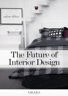 The Future of Interior Design: 5 Ways the Industry is Changing - The LuxPad