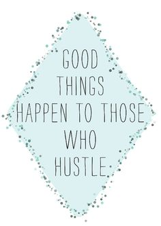 good things happen to those who hustle 5x7 print by dothandmade, $8.50#Repin By:Pinterest++ for iPad#