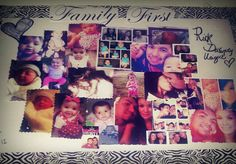 """Family First ...  Photo collaqe """"!!  My family pictures ..  Easy and cheap..  °Pictures  °Glue   °poster board  °zibra tape or designed tape of your choice (:"""
