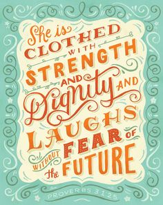 """Inspirational Quote   Typography  """"She is clothed with strength and dignity and laughs without fear of failure."""""""