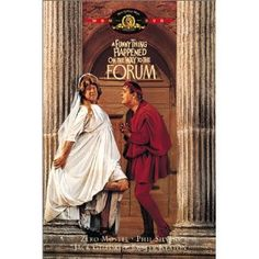 A Funny Thing Happened on the Way to the Forum. Classic silliness.