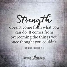Bible Verses to Live By: Strength doesn't come from what you can do it comes from overcoming the things you once thought you couldn't