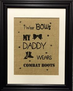 I Wear Bows My Daddy Wears Combat Boots Burlap Print by MilsoMade