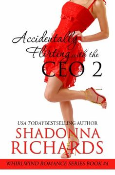 Accidentally Flirting with the CEO 2 (Whirlwind Romance Series) by Shadonna Richards http://www.amazon.com/dp/B00H5UAEE0/ref=cm_sw_r_pi_dp_GjqMvb078SXNE