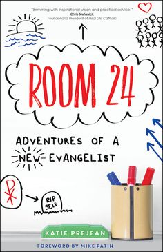 Room 24: Adventures of a New Evangelist by Katie Prejean