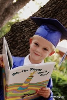 Preschool Graduate Oh the Places he will go! I have this book for all her teachers to sign for High School Graduation too! Would be cute for Kindergarten and HS