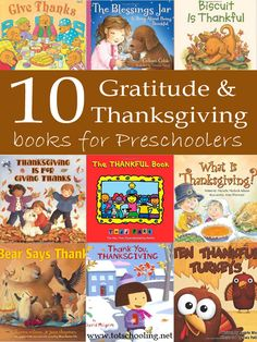 10 Gratitude and Thanksgiving Books for Preschoolers - never to early to start instilling the attitude of gratitude in our children.