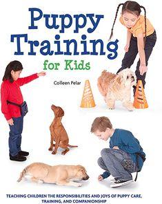 EBook Puppy Training for Kids, Teaching Children the Responsibilities and Joys of Puppy Care, Training, and Companionship, Author : Colleen Pelar and Amber Johnson Free Pdf Books, Free Ebooks, Charlotte Bronte Books, George St Pierre, Free Puppies, Jeremy Clarkson, Vigan, Delphine, Puppy Care