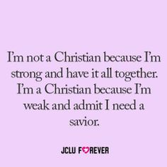 Christians are not perfect - they just strive to be the best person they can and follow their faith.