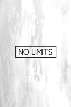 There are no limits to the good you bring to the world.