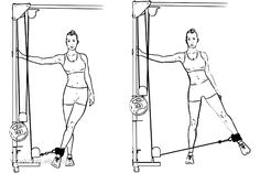 Cable Hip Abduction / Adduction  Standing sideways with your left side facing the weight stack of a pulley machine, attach an ankle cuff to the right ankle. Hold the machine for balance if you need to and slowly lift your right leg up to the right side. Pause and slowly return your right leg to starting position. Repeat the movement.