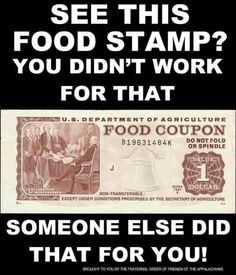 ACTUALLY THEY DONT LOOK LIKE THAT ANYMORE> ITS A FUCKING CARD> SOME PEOPLE ACTUALLY NEED FOOD STAMPS AND ARE EMBARASSED TO HAVE THEM> SO STFU