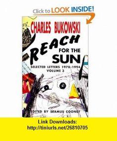 Reach for the Sun Vol. 3 (9781574230888) Charles Bukowski , ISBN-10: 1574230883  , ISBN-13: 978-1574230888 ,  , tutorials , pdf , ebook , torrent , downloads , rapidshare , filesonic , hotfile , megaupload , fileserve