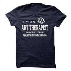 i am  an ART THERAPIST #shirt #style. GET YOURS => https://www.sunfrog.com/LifeStyle/i-am-an-ART-THERAPIST-22398888-Guys.html?id=60505