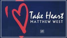 Matthew West - Take Heart (Lyrics) Gospel Music, Music Songs, Matthew West, Christian Music Videos, Overcome The World, Take Heart, I Hope You, Music Is Life, Good Music