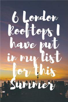 6 London Rooftops I have put in my list for this Summer / 6 terrazas que he incluido en mi lista para este verano en Londres