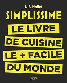 Simplissime: Le livre de cuisine le + facile du monde de Jean-François Mallet http://www.amazon.fr/dp/2013963653/ref=cm_sw_r_pi_dp_oD9lwb0F9NMT3