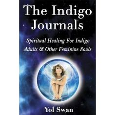 #Book Review of #TheIndigoJournals from #ReadersFavorite - https://readersfavorite.com/book-review/the-indigo-journals  Reviewed by Kathryn Bennett for Readers' Favorite  The Indigo Journals: Spiritual Healing For Indigo Adults & Other Feminine Souls by Yol Swan is laid out as a guide for those people who are sensible, emphatic and creative. It can be hard for those people who are different and often they feel disconnected from the world because it doesn't make sense. ...