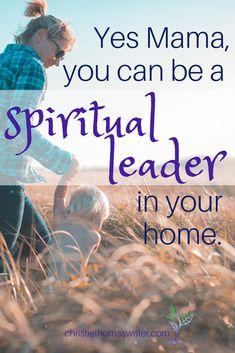 Moms can be spiritual leaders too! #familyfaith #Bible via @cthomaswriter