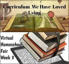 Curriculum We Have Loved Using - Virtual Homeschool Fair -Week 3
