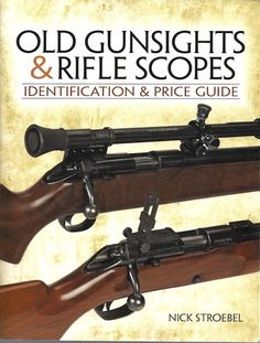 The firearms world is full of highly collectible items that share in the rich history that is part of the legends and culture of the world. Old Gunsights and Rifle Scopes is the only book that covers the areas of collectible gun sights and rifle scopes, a vital element of collecting ad the nostalgia that makes up this important field. - See more at: http://www.hillcountrybooks.com/si/55-2-30.html#sthash.HAGYKKVs.dpuf