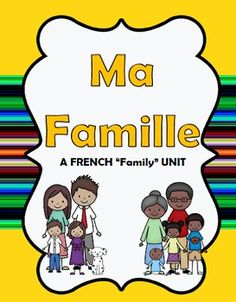 Ma Famille unit - includes grammar notes on personal subject pronouns and the verb AVOIR