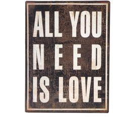 All You Need is Love Wall Plaque ($29) ❤ liked on Polyvore featuring home, home decor, wall art, words, text, quotes, backgrounds, fillers, phrase and saying