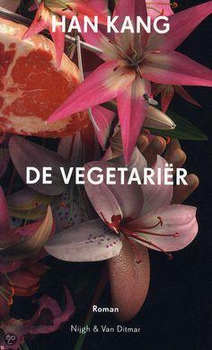 De Vegetarier; Kang, H Bijzonder boek besproken bij DWDD Feb.2015