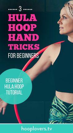 Beginner Hula Hoop Tutorial : 3 Hand Tricks