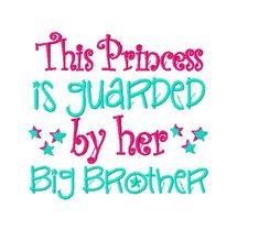 This Princess Is Guarded By Her Big Brother - Machine Embroidery Design - 4x4