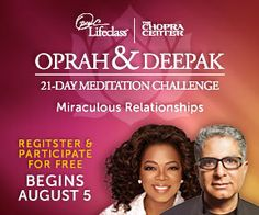 Join me & the largest meditating community in human history for the FREE 21-Day Meditation Challenge http://bit.ly/12Lkejz #oprahdeepak