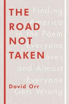 The Road Not Taken: Finding America in the Poem Everyone Loves and Everyone Gets WRONG | poets.org | #backtoschool