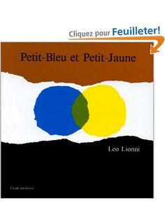Petit-Bleu et Petit-Jaune - Leo Lionni. La fiche pédagogique : http://enseignants.ecoledesloisirs.fr/node/444