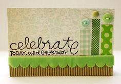 Today and Everyday Card by Kim Hughes