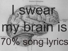 My brain has song lyrics.which is cool because I am actually really smart, and you would think my brain was facts and figures. But songs are constantly playing in my head! Music Lyrics, Music Quotes, Music Humor, Music Music, Live Music, Music Memes, Song Quotes, Life Quotes, Rest Quotes