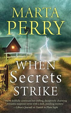 """When Secrets Strike"" by Marta Perry"