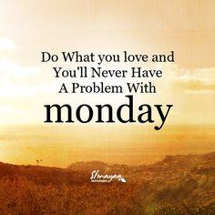 Love Your Mondays # MondayInspiration