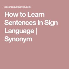 How to Learn Sentences in Sign Language | Synonym