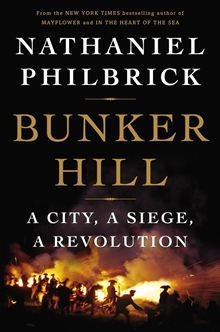 Bunker Hill - A City, a Siege, a Revolution by Nathaniel Philbrick