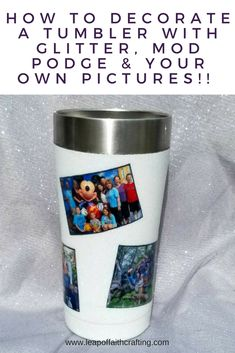 Decorated Yeti Cup or Tumblers with Pictures, Mod Podge & Glitter! - Leap of Faith Crafting Diy Tumblers, Personalized Tumblers, Custom Tumblers, Glitter Tumblers, Mod Podge Glitter, Glitter Cups, Glitter Crafts, Glitter Bomb, Mod Podge Crafts