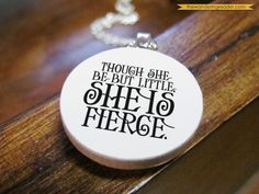 Gift Idea for T. Though she be but little, she is fierce - Inspirational Shakespeare Pendant Quote Necklace with A Midsummer Night's Dream Quotation from bookishcharm on etsy