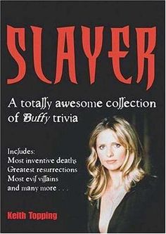 """Slayer - A Totally Awesome Collection of """"Buffy"""" Trivia av Keith Topping Evil Villains, Buffy The Vampire Slayer, Totally Awesome, Trivia, Inventions, Reading, Books, Gifts, Collection"""