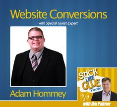 Stick Like Glue Radio #136--Website Conversions with Special Guest Expert Adam Hommey #marketing #getjimpalmer