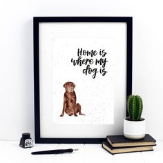 Home Is Where My Dog Is Chocolate Labrador Print by Izzy & Pop, the perfect gift for Explore more unique gifts in our curated marketplace. Golden Cocker Spaniel Puppies, Four Legged, Watercolor Print, Things To Think About, Dog Lovers, Labrador, Vibrant, Colours, Lettering