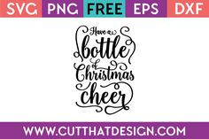 Cut That Design provides a large selection of Free SVG Files for Silhouette, Cricut and other cutting machines. Available in SVG, DXF, EPS and PNG Formats. Free Christmas Printables, Christmas Svg, Vinyl Projects, Cricut Design, Svg File, Cheer, Card Making, Bottle, Things To Sell