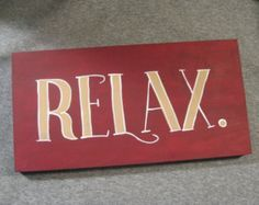 Handpainted Sign -- Relax.